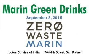 Marin Green Drink:, Zero Waste Marin  MARIN GREEN DRINKS on Sept. 8th mgd sept 2015 zero waste