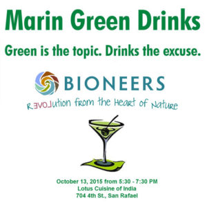 Marin Green Drinks biz mixers: Bioneers