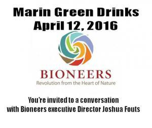 Marin Green Drinks on April 12th at Lotus  Marin Green Drinks on April 12 MGD Bioneers