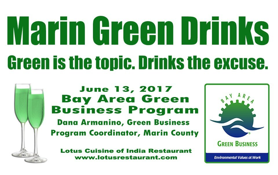 June 13 is the Next Marin Green Drinks Marin Green Drinks Marin Green Drinks at Lotus Jun Marin Green Drinks
